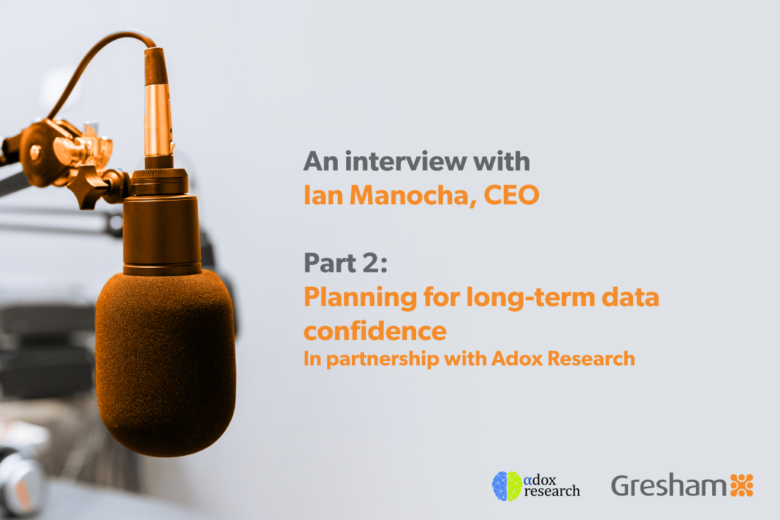 Gresham and Adox - Part 2: Planning for long term data confidence