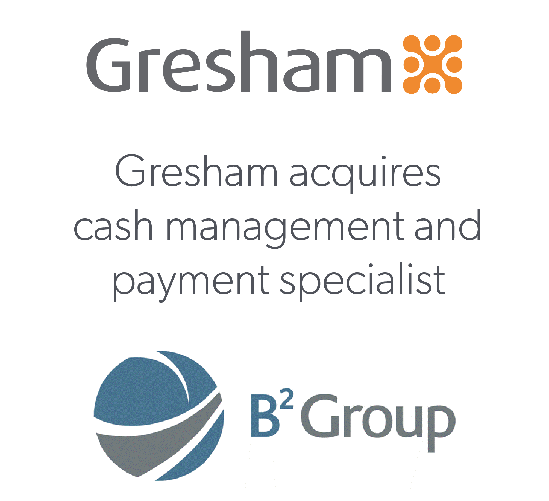 Gresham acquires cash and payments solutions experts, B2 Group